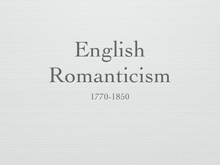 English Romanticism    1770-1850