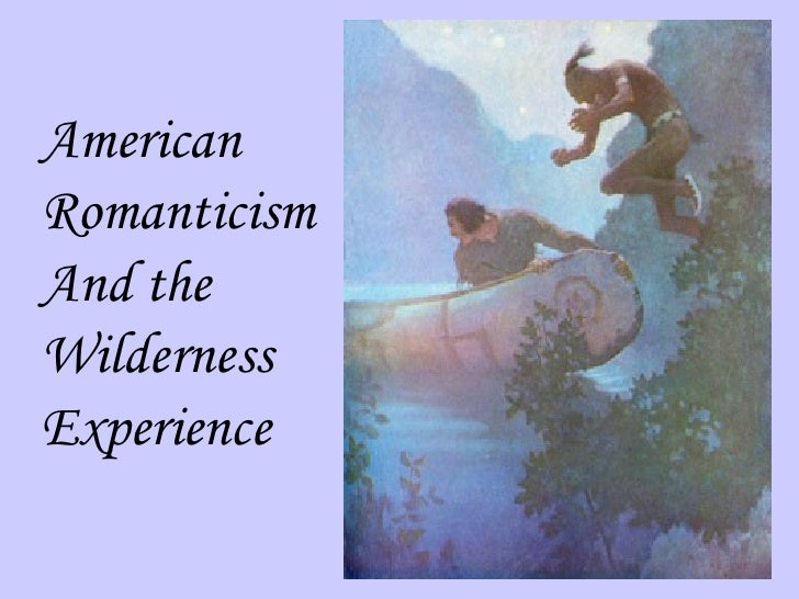 American Romanticism And the Wilderness Experience