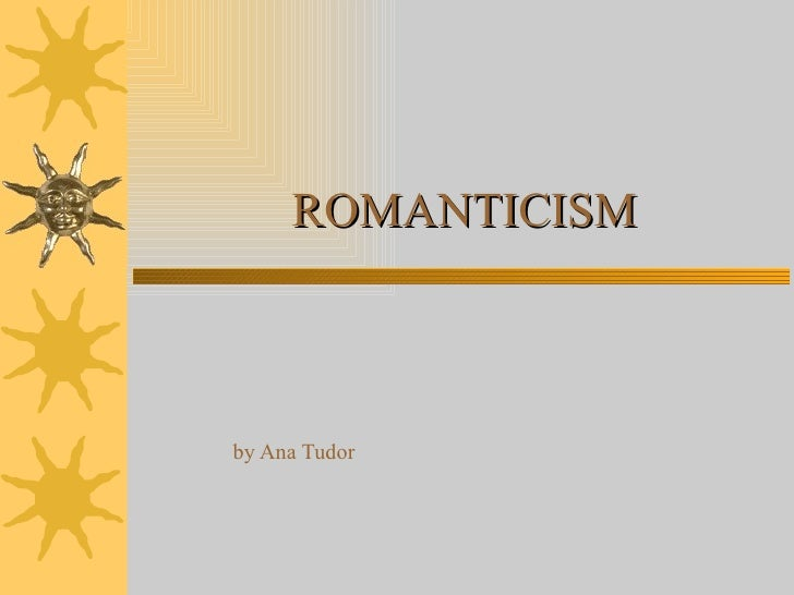 ROMANTICISM by Ana Tudor