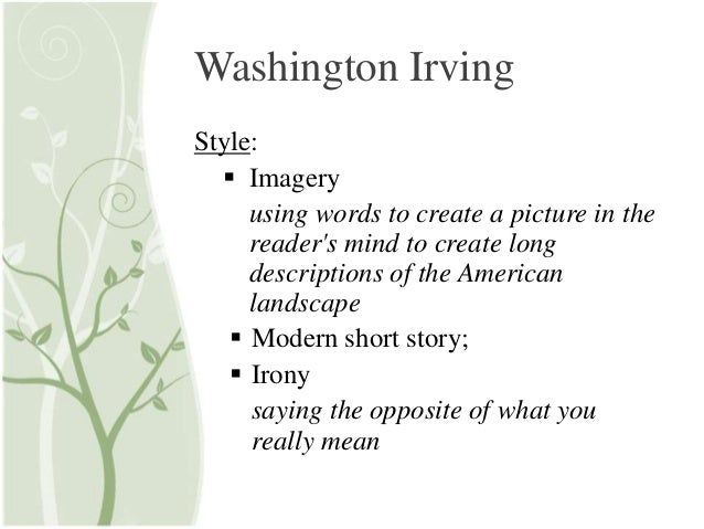 What are three ironic elements in Washington Irving's