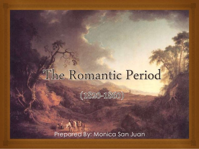 romantic periods Cultural history of romanticism historically, the romantic era is sometimes called the age of revolution from the french romantic spirit or style.