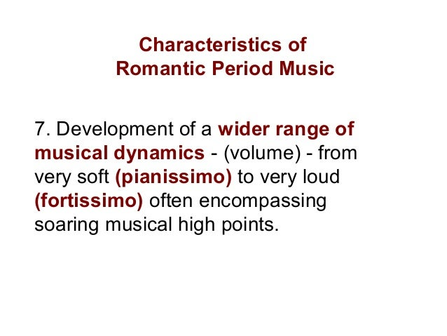Romantic era characteristics music
