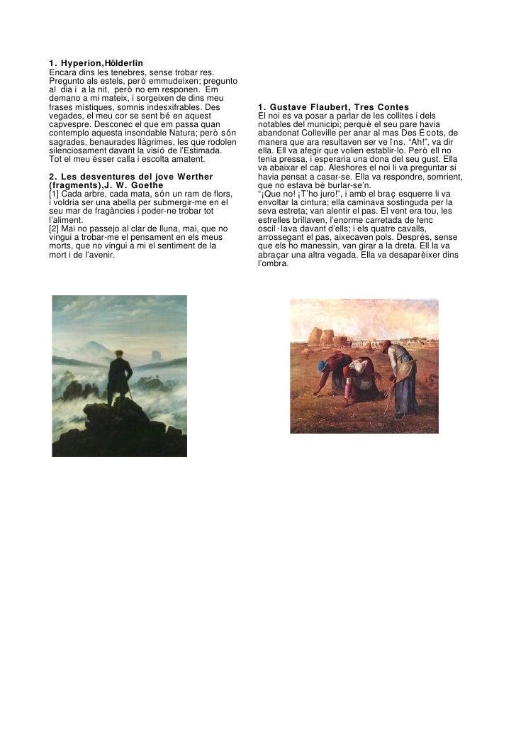 1. Hyperion,HölderlinEncara dins les tenebres, sense trobar res.Pregunto als estels, però emmudeixen; preguntoal dia i a l...