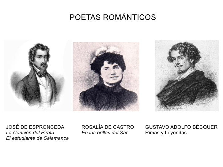 POETAS ROMÁNTICOSJOSÉ DE ESPRONCEDA             ROSALÍA DE CASTRO        GUSTAVO ADOLFO BÉCQUERLa Canción del Pirata      ...