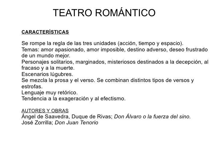 TEATRO ROMÁNTICOCARACTERÍSTICASSe rompe la regla de las tres unidades (acción, tiempo y espacio).Temas: amor apasionado, a...