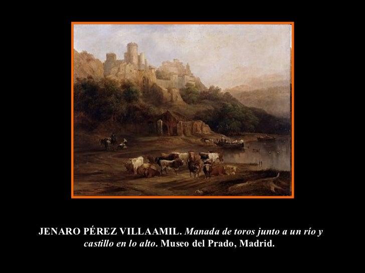 JENARO PÉREZ VILLAAMIL.  Manada de toros junto a un río y castillo en lo alto . Museo del Prado, Madrid.