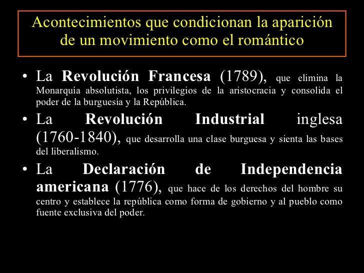 Acontecimientos que condicionan la aparición de un movimiento como el romántico <ul><li>La  Revolución Francesa  (1789),  ...