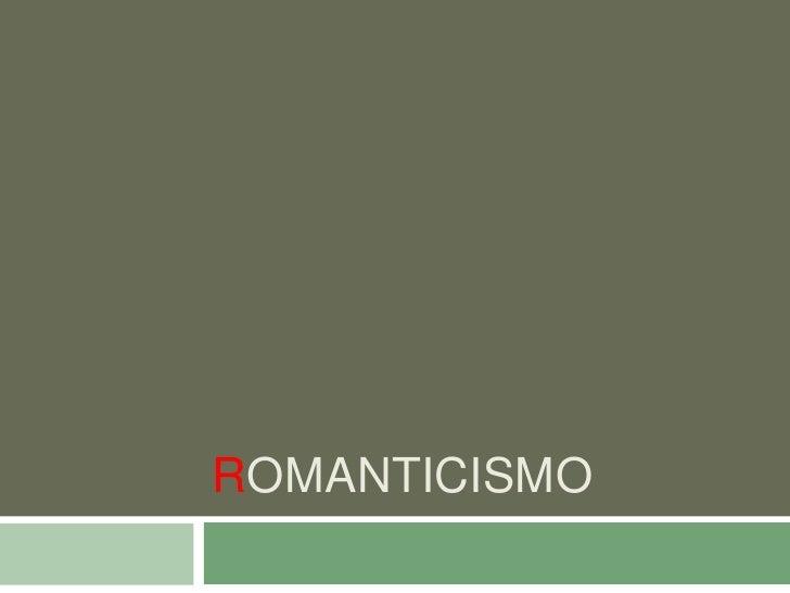Romanticismo <br />