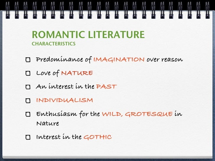 characteristics romanticism Romanticism: romanticism, attitude or intellectual orientation that characterized many works of literature, painting, music, architecture, criticism, and.