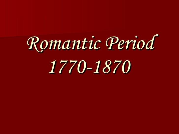 Romantic Period 1770-1870