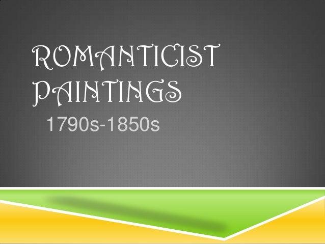 ROMANTICIST PAINTINGS 1790s-1850s
