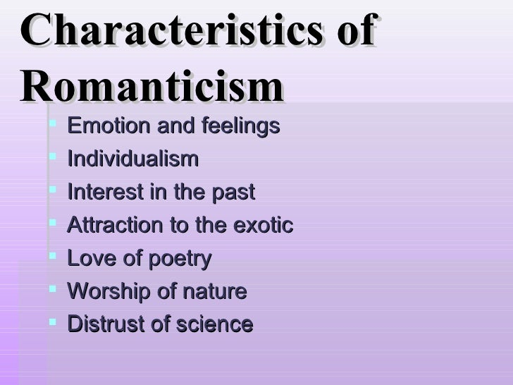 A discussion of the features of romanticism