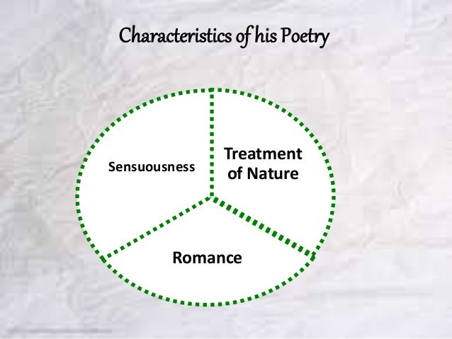 keatss treatment of nature Wordsworth's and keats's treatment of nature 1629 words feb 20th, 2018 6 pages what makes romantic period so special is that the romantic poets took a completely different to approach to look at things from the previous era – the enlightenment.