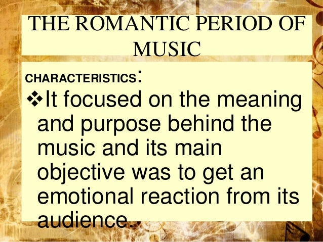 Romantic music period characteristics