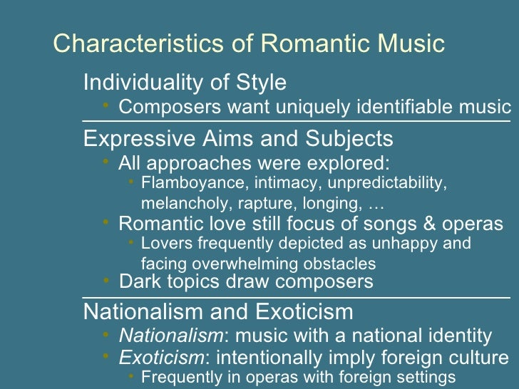 Characteristics The Romantic Music What Of Are