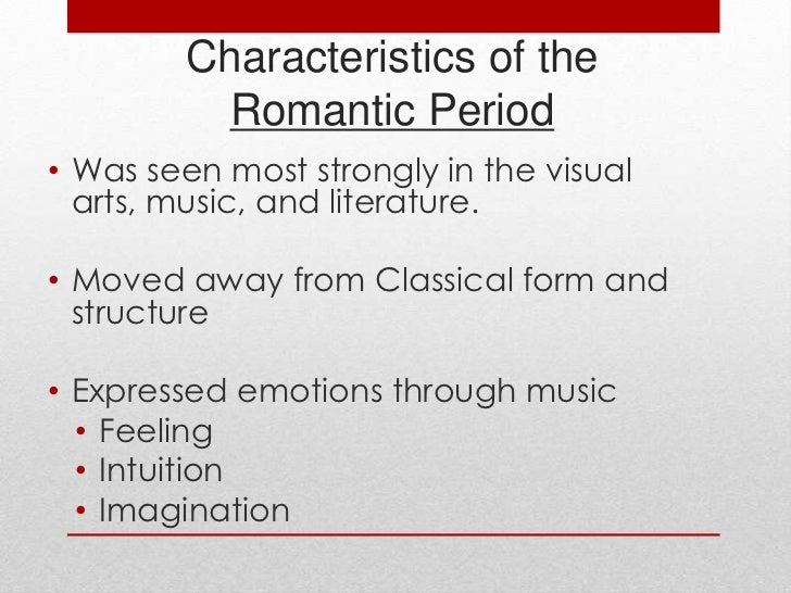 characteristics of romantic period A description of visual characteristics in architecture during the romantic period as a result of its historical background.