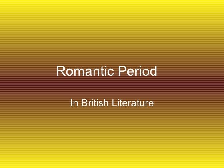 Romantic Period  In British Literature