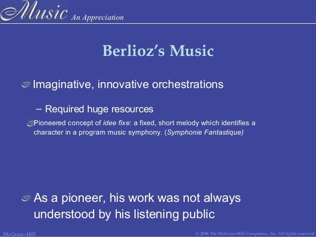 how hector berlioz transformed the conception of the symphony Hector berlioz was the only  beethoven used it in the finale of his ninth symphony when he transformed the theme of  symphonies by pyotr ilyich tchaikovsky.
