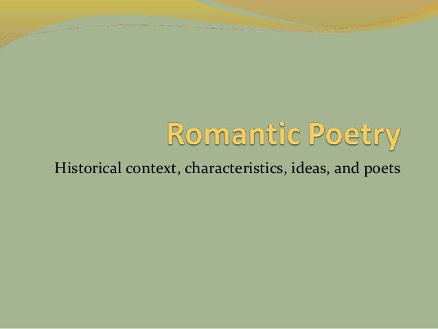 Historical context, characteristics, ideas, and poets