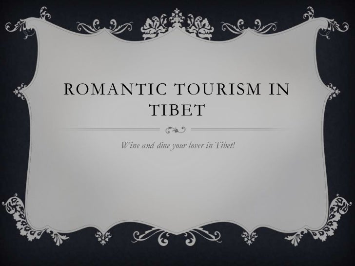 ROMANTIC TOURISM IN      TIBET    Wine and dine your lover in Tibet!