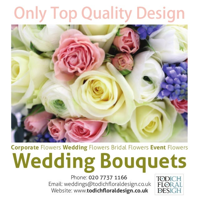 Wedding Bouquets Only Top Quality Design Phone: 020 7737 1166 Email: weddings@todichfloraldesign.co.uk Website: www.todichfl...