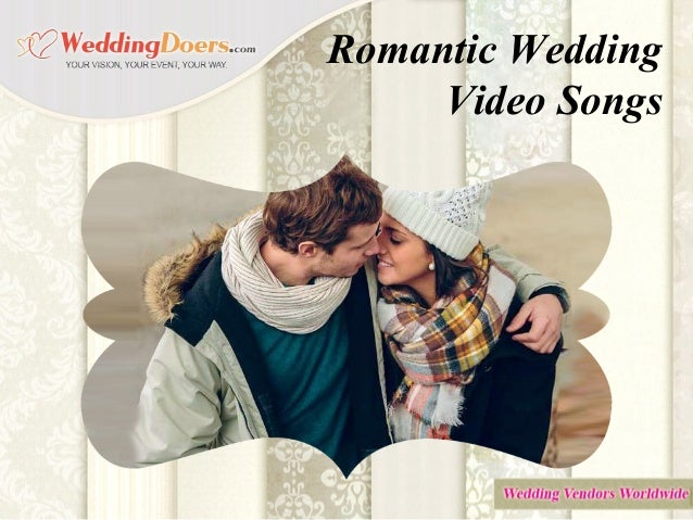 Wedding Video Songs.Romantic Wedding Video Songs