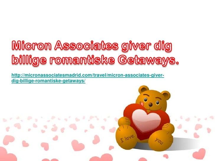 http://micronassociatesmadrid.com/travel/micron-associates-giver-dig-billige-romantiske-getaways/