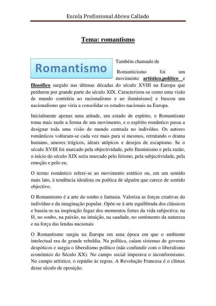 Escola Profissional Abreu Callado                        Tema: romantismo                                         Também c...