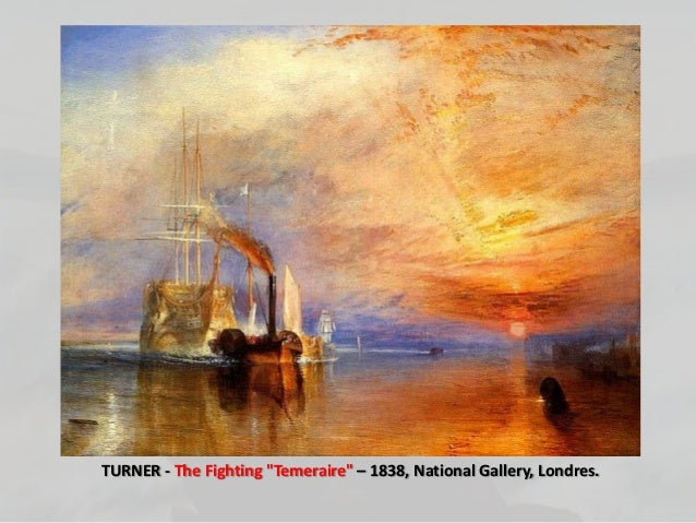 """TURNER - The Fighting """"Temeraire"""" – 1838, National Gallery, Londres."""