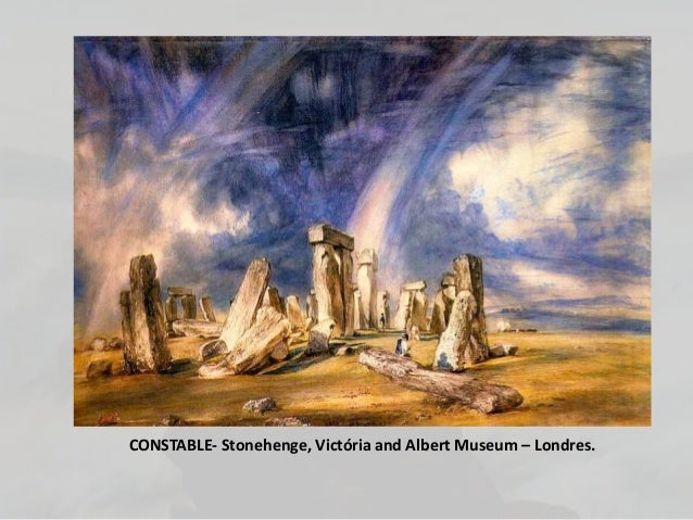 CONSTABLE- Stonehenge, Victória and Albert Museum – Londres.