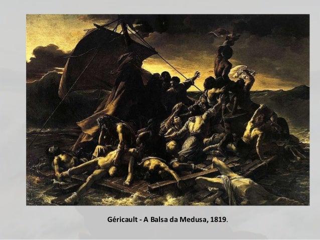 Géricault - A Balsa da Medusa, 1819.