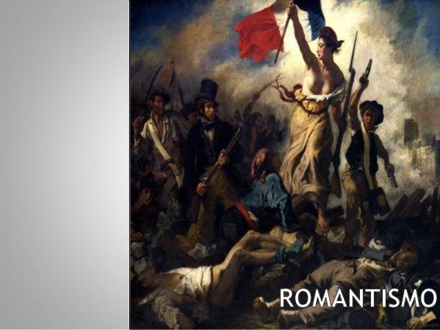 O Romantismo e um movimento cultural que se iniciou na Europa, durante o século XVIII ao XIX. Caracterizou-se como uma vis...