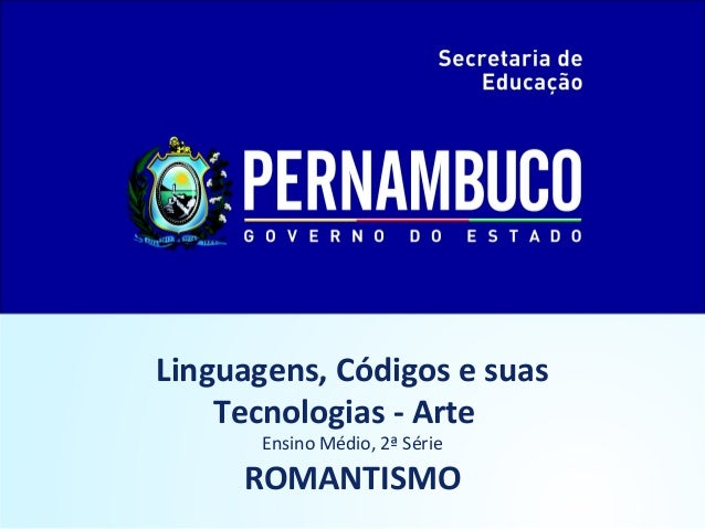 Linguagens, Códigos e suas Tecnologias - Arte Ensino Médio, 2ª Série ROMANTISMO