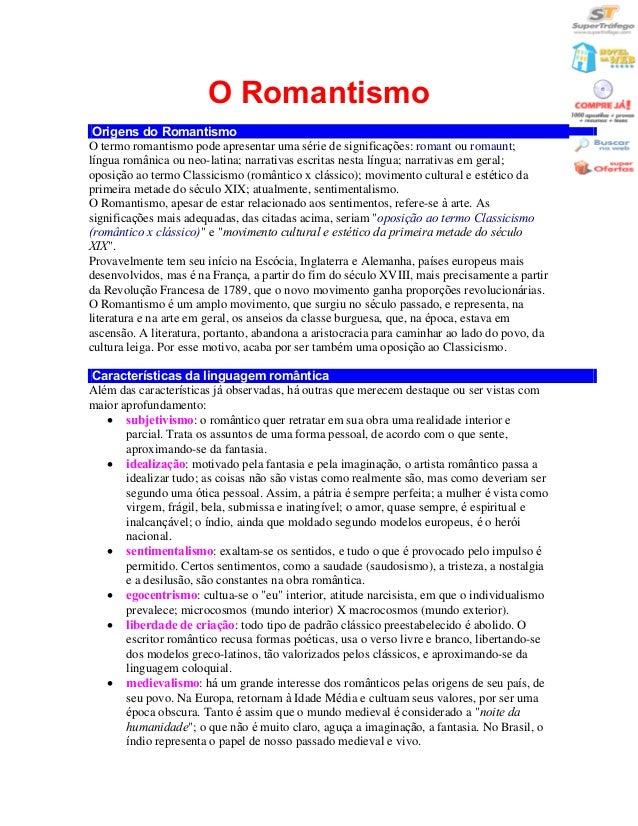 O Romantismo Origens do RomantismoO termo romantismo pode apresentar uma série de significações: romant ou romaunt;língua ...
