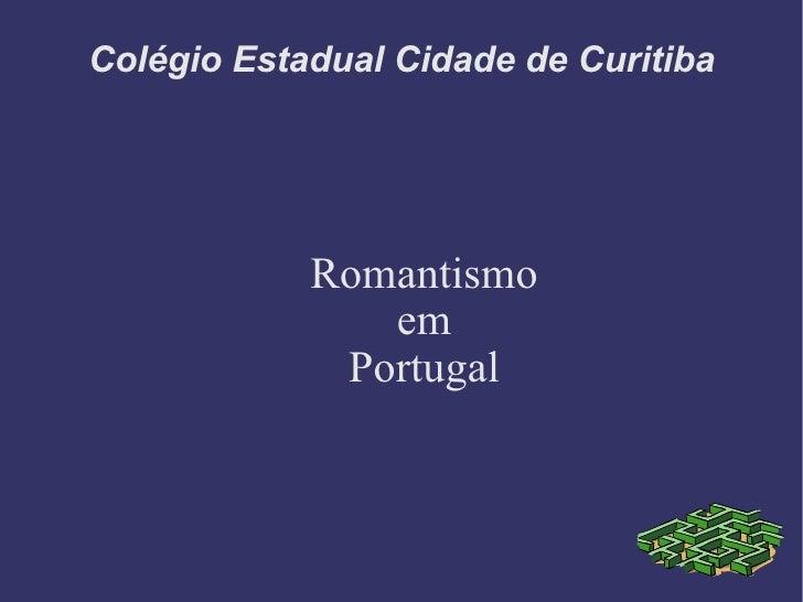 Colégio Estadual Cidade de Curitiba Romantismo em Portugal