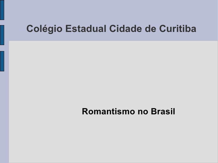 Colégio Estadual Cidade de Curitiba Romantismo no Brasil