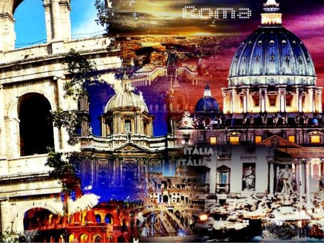 • Localização; • Origem; • História; • Império • Cultura; • Arquitetura; • Deuses : *religião e mitologia romana.