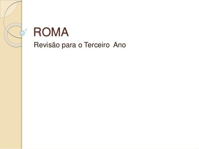 ROMA Revisão para o Terceiro Ano