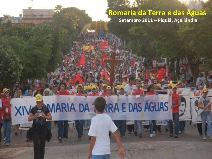 Romaria da Terra e das Águas  Setembro 2011 – Piquiá, Açailândia