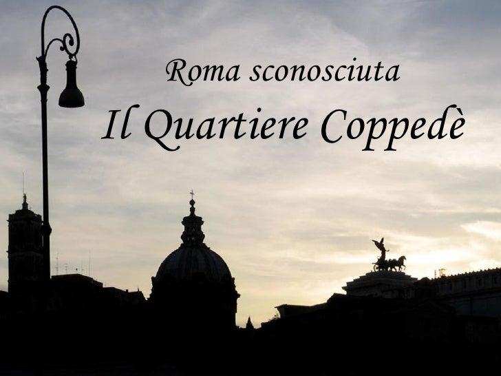 Roma sconosciuta Il Quartiere Coppedè