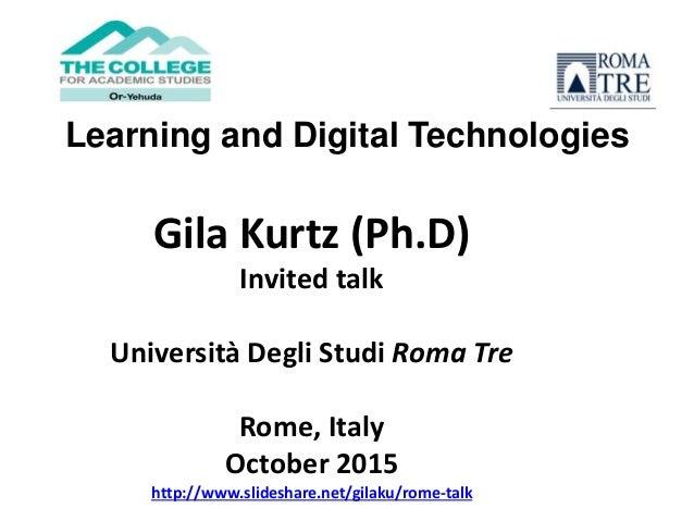 Gila Kurtz (Ph.D) Invited talk Università Degli Studi Roma Tre Rome, Italy October 2015 http://www.slideshare.net/gilaku/r...