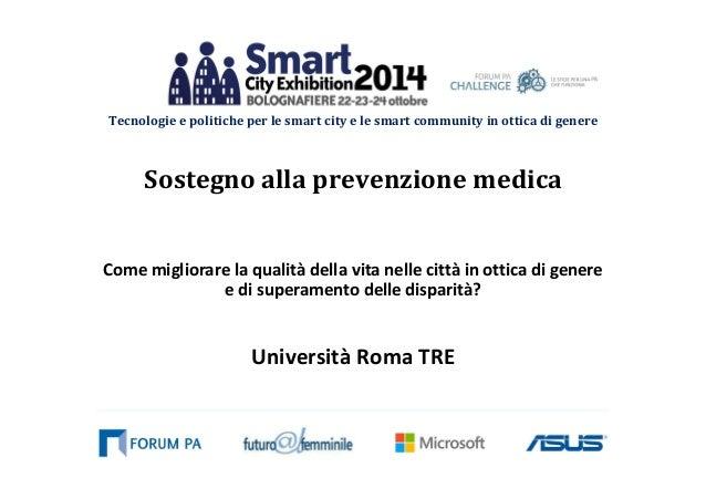 Tecnologie e politiche per le smart city e le smart community in ottica di genere  Sostegno alla prevenzione medica  Come ...
