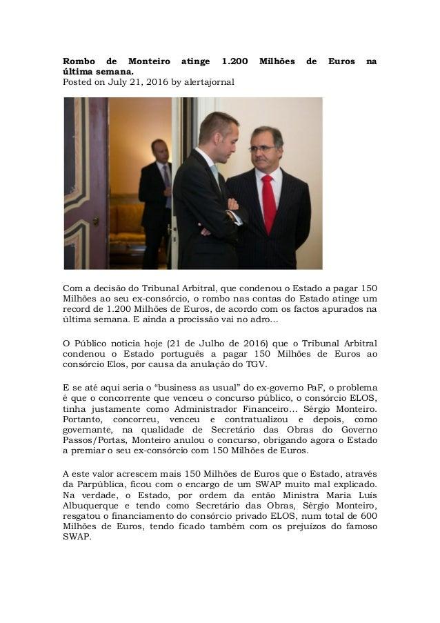 Rombo de Monteiro atinge 1.200 Milhões de Euros na última semana. Posted on July 21, 2016 by alertajornal Com a decisão do...