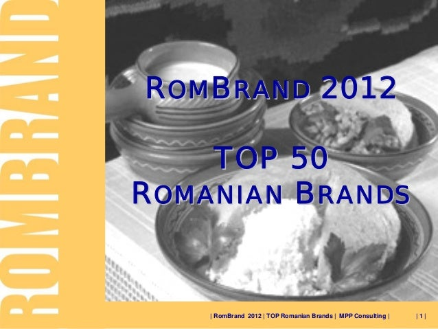 ROMBRAND 2012      TOP 50 ROMANIAN BRANDS       | RomBrand 2012 | TOP Romanian Brands | MPP Consulting |   |1|
