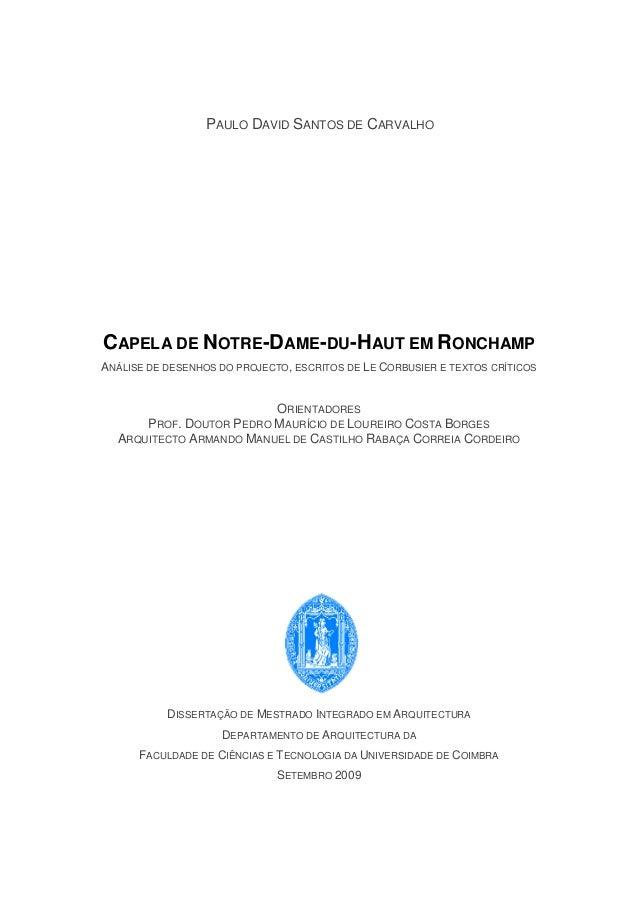 PAULO DAVID SANTOS DE CARVALHO CAPELA DE NOTRE-DAME-DU-HAUT EM RONCHAMP ANÁLISE DE DESENHOS DO PROJECTO, ESCRITOS DE LE CO...