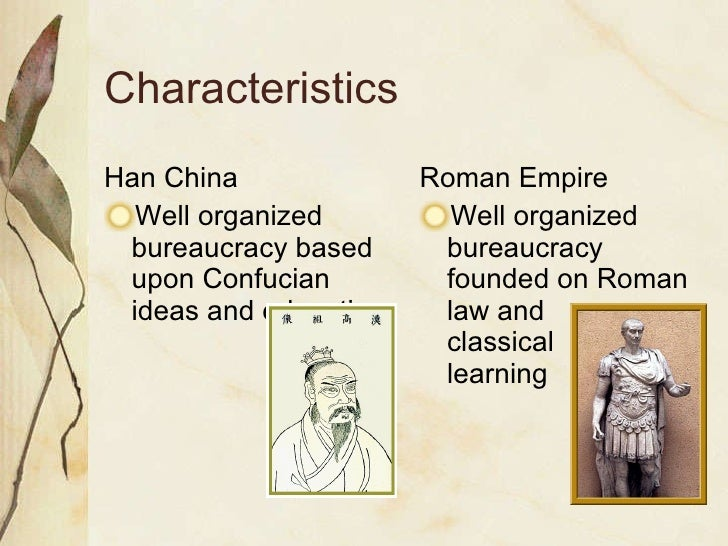 the han and roman empire compare/ contrast essay Both indian empires sought to expand, but the mauryan empire stretched farther than the successive guptan empire imperial rome, on the other hand, was ruled by an empire and a senate roman government took steps to appease the unhappy lower class by giving them a say in the senate (as well as tribunes which originated during the roman republic.