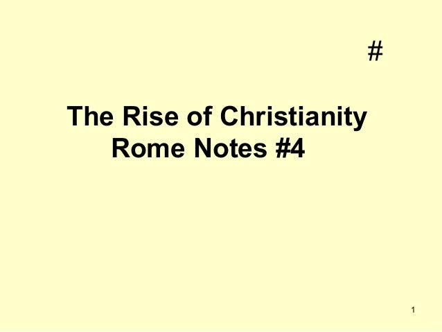 # The Rise of Christianity Rome Notes #4  1