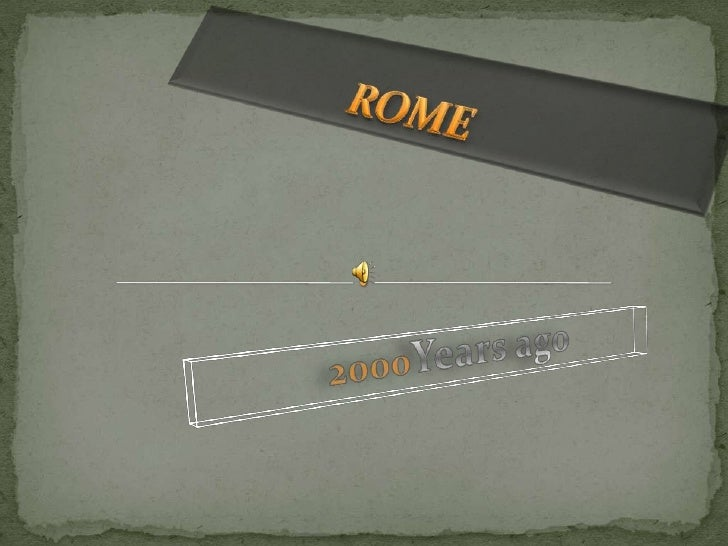 ROME<br />Years ago<br />