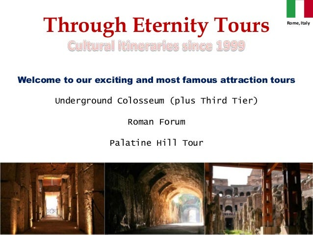 Bailey - I'd suggest you do a search on both Context Rome and Through Eternity here on Fodors. There are lots of threads that discuss the merits of those companies as well as other tour companies.
