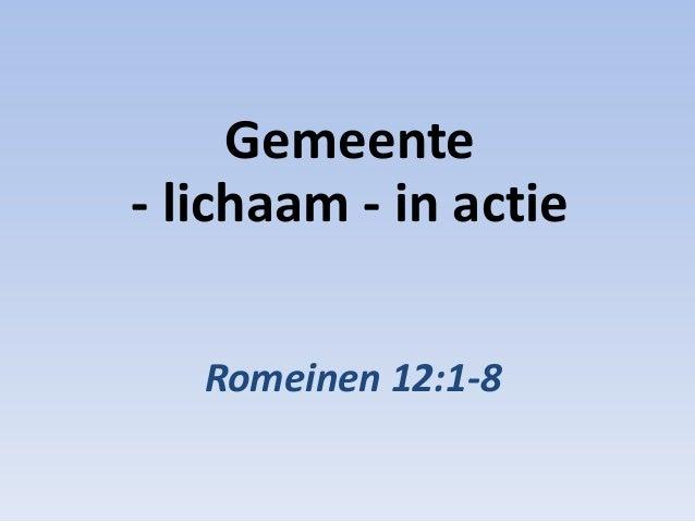 Gemeente - lichaam - in actie Romeinen 12:1-8
